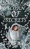 Scorn of Secrets (My Darkest Secret #1)