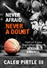Never Afraid, Never A Doubt: The Legacy of Hershel Kimbrell, Hall of Fame Basketball Coach