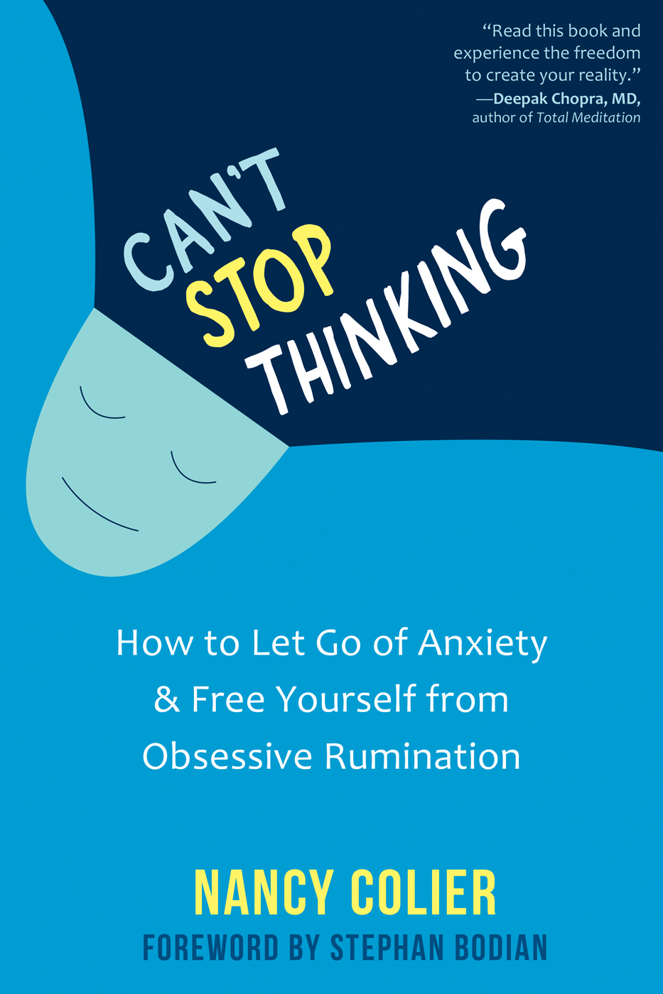 Can't Stop Thinking: How to Let Go of Anxiety and Free Yourself from Obsessive Rumination