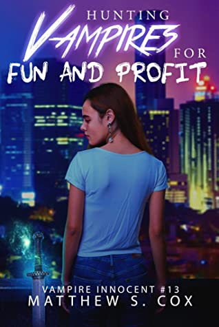 Front cover of Hunting Vampires for Fun and Profit by Matthew S. Cox