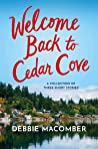 Welcome Back to Cedar Cove: A Collection of Debbie Macomber Short Stories: A Cedar Cove Dad's Advice, A Fresh New Year, Daddy's Girl