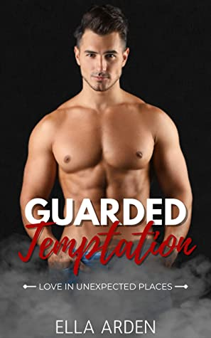 Guarded Temptation: Enemies to Lovers Romance (Love in Unexpected Places Book 4)