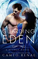 Guarding Eden (Midway Trilogy Book 1)