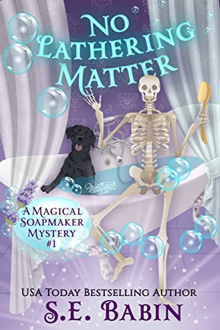 No Lathering Matter: A Magical Soapmaker Mystery