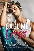 Call Me Crazy (Bellamy Creek, #3)