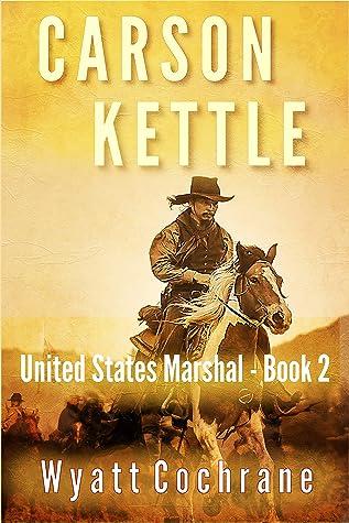 Carson Kettle U.S. Marshal Book 2 (Carson Kettle United States Marshal)