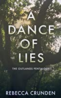 A Dance of Lies (The Outlands Pentalogy #4)