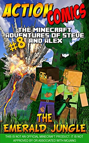 Action Comics: The Minecraft Adventures of Steve and Alex: The Emerald Jungle – Part 8 (Conclusion)