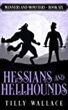 Hessians and Hellhounds (Manners and Monsters, #6)