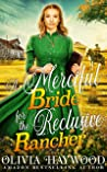 A Merciful Bride for the Reclusive Rancher: A Christian Historical Romance Book