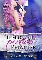 Il mio perfido principe (Dirty Royals, #1)