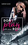 Don't play with your Boss by Sarah Saxx