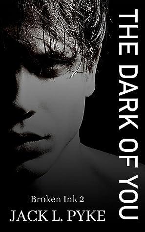 The Dark of You (Broken Ink, #2)