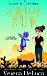A Bitter Cup (Hill Country Mysteries #2)