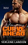 Dangerous Curve Ahead (On the Road to Love, #3)