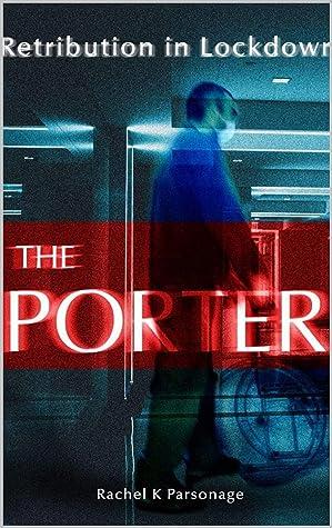 The Porter: Retribution in Lockdown (The Lockdown Series)