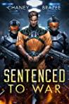 Sentenced to War (Sentenced to War #1)