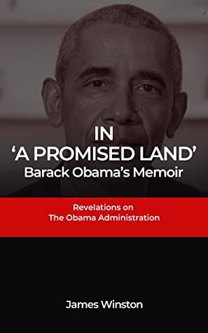 In 'A Promised Land': Barack Obama's Memoir: Revelations on The Obama Administration
