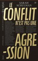 Le conflit n'est pas une agression