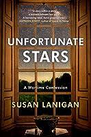 Unfortunate Stars: A Wartime Confession