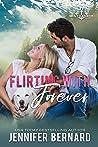 Flirting with Forever (Lost Harbor, Alaska, #8)