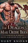 The Dragon's Mail Order Bride: Dragon Shifter Romance (Shifter Mail Order Bride Agency Book 1)
