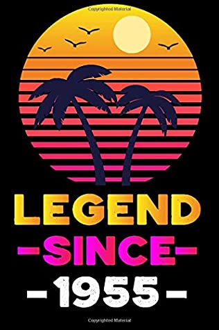 Legend Since 1955 Notebook: 65 Years Old 65th Birthday Gift Ideas for Men Women - Unique Birthday Present Ideas for 65 Years Old Him Her Grandparents ... Everything Legend Since Sixty Five Years Old