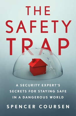 The Safety Trap: Protective Strategies to Eliminate the Threats in Everyday Life