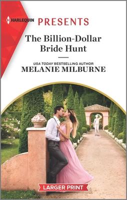 The Billion-Dollar Bride Hunt by Melanie Milburne