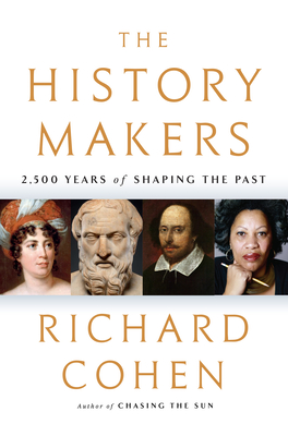 The History Makers: 2,500 Years of Shaping the Past
