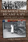 The Nurse Who Became a Spy: Madge Addy's War Against Fascism