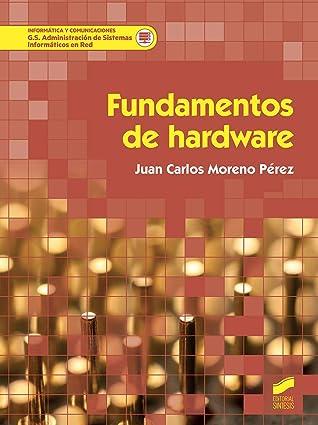 Fundamentos de hardware (Informática y comunicaciones nº 66)