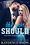 Like You Should (Devilbend Dynasty, #3)