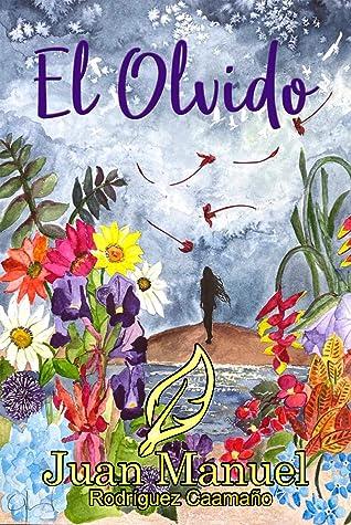 El Olvido by Juan Manuel Rodríguez Caamaño