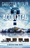 ACQUITTAL? (Stockholm Sleuth, #5)