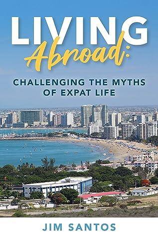 Living Abroad by Jim  Santos