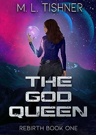 The God Queen (Rebirth Saga #1)