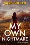 My Own Nightmare (Shattered Lives #1)