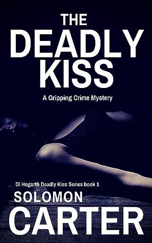 The Deadly Kiss (DI Hogarth Deadly Kiss, #1) ebook review