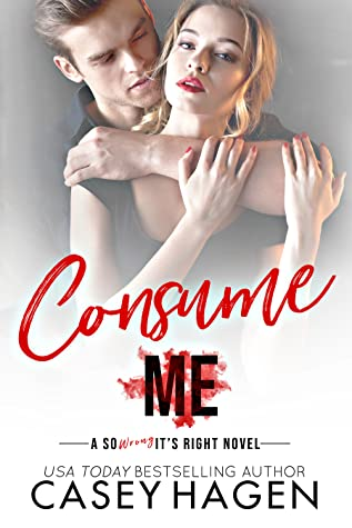 Consume Me (So Wrong It's Right #4)