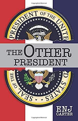 The Other President: First Book in the Presidential Series (President Series)