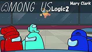Among Us Logic 2: Fun Story