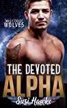 The Devoted Alpha (West Coast Wolves, #3)