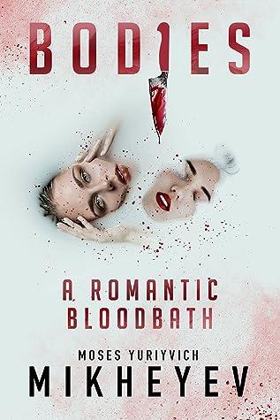 Bodies: A Romantic Bloodbath