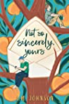 Not So Sincerely, Yours (For Him, #2)
