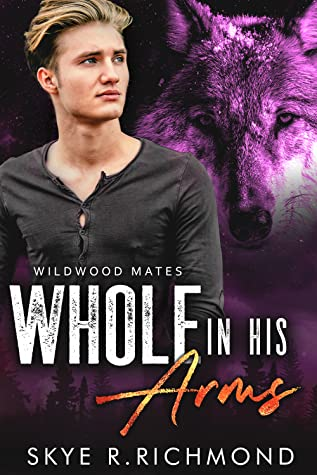 Whole In His Arms (Wildwood Mates #3)