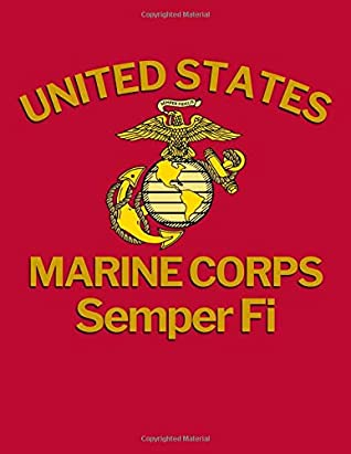 United States Marine Corps Semper Fi: Gift for a Marine Blanked Lined 100 Page 8.5 x 11 inch Notebook Journal for Writing and Taking Notes
