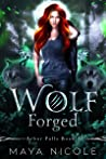 Wolf Forged (Arbor Falls, #3)