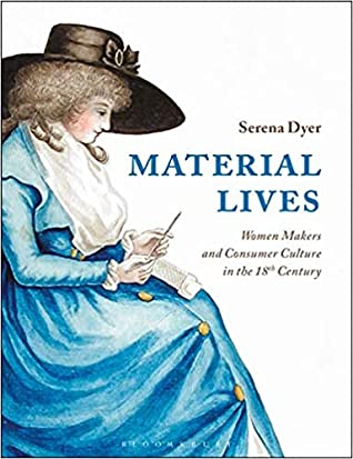 Material Lives: Women Makers and Consumer Culture in the 18th Century