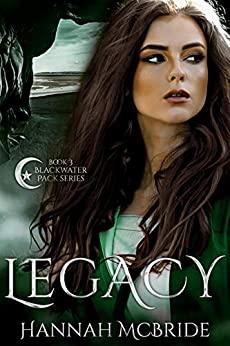 Legacy (Blackwater Pack, #3)